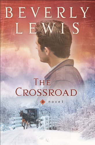 The Crossroad Amish Country Crossroads Book 2