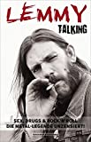 Lemmy Talking: Sex, Drugs & Rock´nRoll. Die Metal-Legende unzensiert!