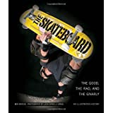 The Skateboard: Art, Style, Stoke by Ben Marcus (2011-05-25)