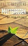 Mutterboden: Der andere Berlinkrimi (Kriminalromane mit Jakob Hagedorn)