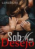 Sob Meu Desejo (Portuguese Edition)