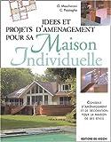 Idées et projets d'aménagement pour sa maison individuelle...