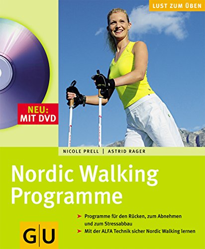 Nordic Walking Programme mit DVD. Lust zum Üben