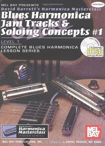 Blues Harmonica Jam Tracks & Soloing Concepts #1 (David Barrett's Complete Harmonica Masterclass Lesson) by Barrett, David Pap/Com Edition (2000)