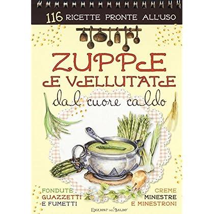 Zuppe E Vellutate Dal Cuore Caldo. Ediz. A Spirale