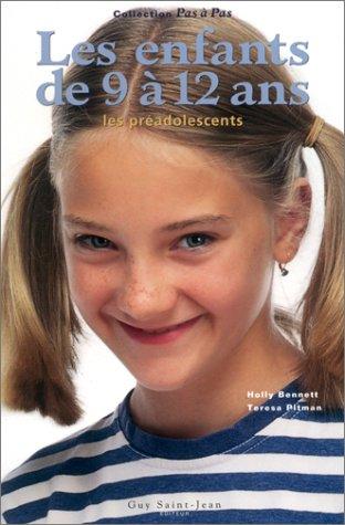 Les Enfants de 9 à 12 ans : Les Préadolescents