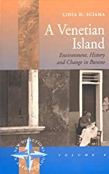 A Venetian Island: Environment, History and Change in Burano: 8 (New Directions in Anthropology)