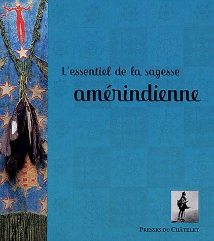 L'essentiel de la sagesse amérindienne par Fabrice Midal