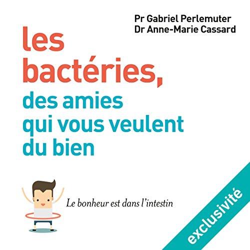 Les bactries, des amies qui vous veulent du bien : Le bonheur est dans l'intestin