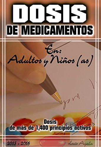 DOSIS DE MEDICAMENTOS EN ADULTOS Y NIÑOS (AS) por Luis Ayala