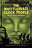 The Whistlebrass Clock People (Whistlebrass Mysteries)