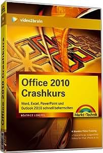 Office 2010 Crashkurs - Word, Excel, PowerPoint und Outlook beherrschen (PC+MAC+Linux)