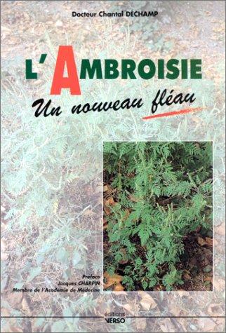 L'ambroisie, un nouveau fléau par Chantal Déchamp