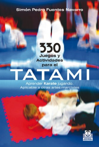 330 juegos y actividades para el tatami (Artes Marciales nº 54) por Simón Pedro Fuentes Navarro