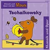 Klassik und Oper mit der Maus - Tschaikowsky -
