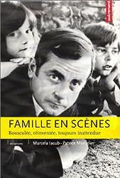 Familles en scènes : Bousculée, réinventée, toujours inattendue
