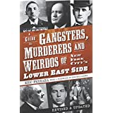 A Guide to Gangsters, Murderers and Weirdos of New York City's Lower East Side (English Edition)
