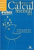 Tout pour le calcul mental CE2 - Avec fiches photocopiables