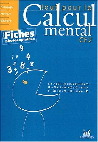 Tout pour le calcul mental CE2 : Avec fiches photocopiables
