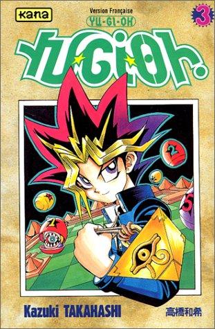 Yu-Gi-Oh ! Tome 3 par Kazuki Takahashi
