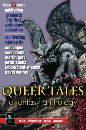 Queer Tales: A Fantasy Anthology by Peter Saenz (2012-07-18)