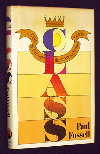 an analysis of class system made by paul fussell Paul fussell appeals to pathos reasons that he appeals to pathos is by including the audience in his speech he often used first person which connected the audience with the author another way was that he used much imagery to display the gory scenes of the war, and it also kept the reader interested.