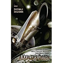 A Kepler's Dozen: Thirteen Stories About Distant Worlds That Really Exist