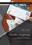 Variable Verg??tung: Ein Mittel zur Motivations- und Leistungssteigerung von Mitarbeitern? by Sonja Gerding (2014-04-25)