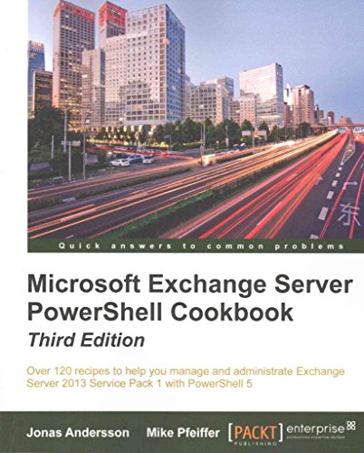 [(Microsoft Exchange Server PowerShell Cookbook)] [By (author) Jonas Andersson ] published on (July, 2015) par Jonas Andersson