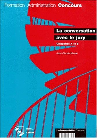 La conversation avec le jury : Catégories A et B par Jean-Claude Masse