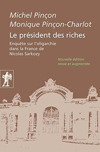 Le président des riches. par Michel PINÇON