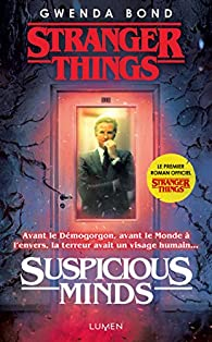 Stranger Things Suspicious Minds Gwenda Bond Babelio