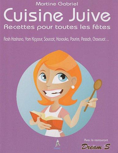 Cuisine juive : Recettes pour toutes les fêtes par Martine Gabriel