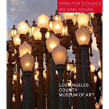 Los Angeles County Museum of Art: Director's Choice