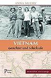 Vietnam - Gesichter und Schicksale (menschen unterwegs) - Anna Mudry