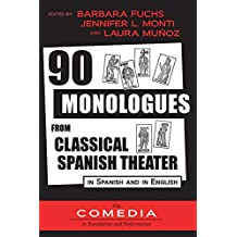 90 Monologues from Classical Spanish Theater: in Spanish and English (UCLA Center for 17th- and 18th-Century Studies)