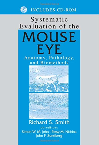 Systematic Evaluation of the Mouse Eye: Anatomy, Pathology, and Biomethods (Research Methods for Mutant Mice, Band 2)