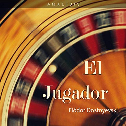 Análisis: El jugador - Fiodor Dostoyevski [Analysis: The Gambler - Fyodor Dostoevsk]  Audiolibri