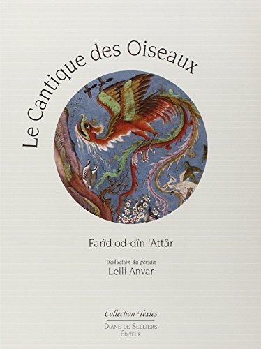 Le Cantique des oiseaux de Farîd oddîn'Attr - illustré par la peinture en Islam d'orient par Farid al-din al- Attar al-nisaburi