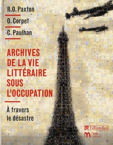 Archives de la vie littéraire sous l'occupation : A travers le désastre