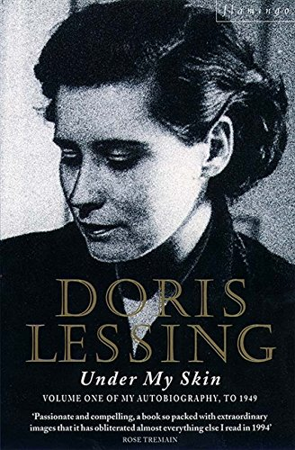 Under My Skin: Volume One of My Autobiography, to 1949 por Doris Lessing