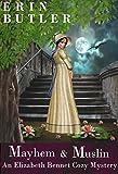 Mayhem & Muslin: A Pride and Prejudice Variation (An Elizabeth Bennet Cozy Mystery Book 2)