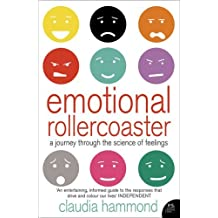 Emotional Rollercoaster: A Journey Through the Science of Feelings by Claudia Hammond (2011-04-08)