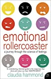 By Claudia Hammond - Emotional Rollercoaster: A Journey Through the Science of Feelings