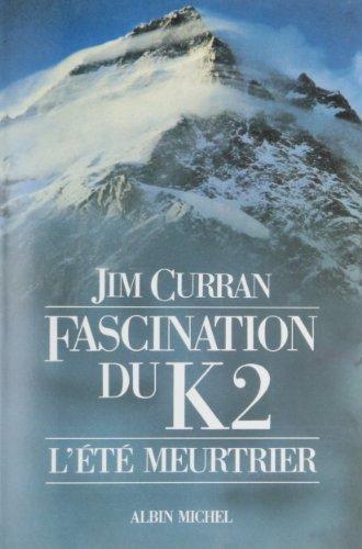 Descargar Libro Fascination du K2 : L'été meurtrier de Jim Curran