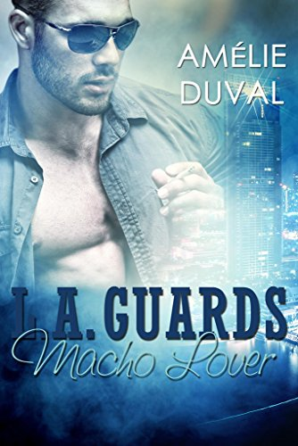 L.A. Guards: Macho Lover