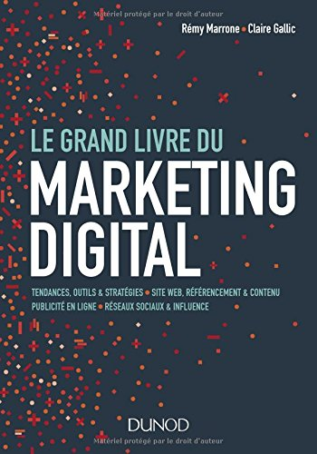 Le Grand Livre du Marketing digital par Rémy Marrone