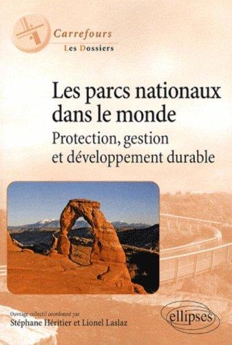 Les parcs nationaux dans le monde : Protection, gestion et développement durable par Stéphane Heritier