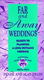 Far and Away Weddings: Secrets to a Long-Distance Wedding