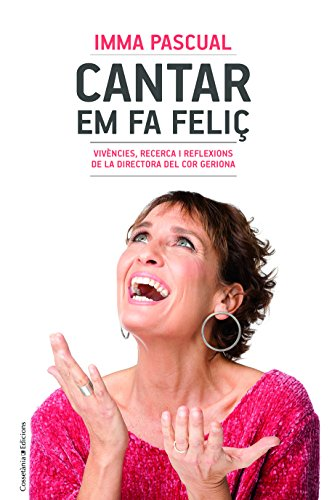 Cantar Em Fa Feliç (Prisma) por Imma Pascual Freixas